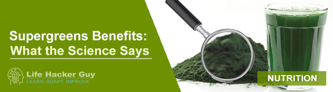Supergreens Benefits: What the Science Says